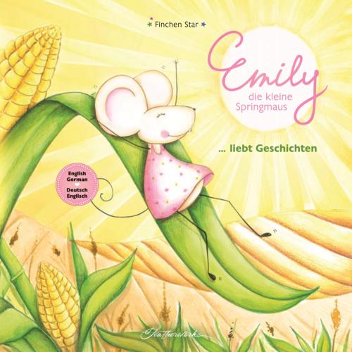 Emily, die kleine Springmaus liebt Geschichten