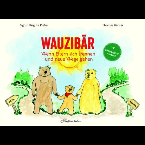 Wauzibär – Wenn Eltern sich trennen und neue Wege gehen