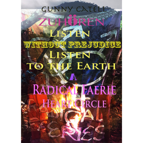 ZUHÖREN, LISTEN … Without Prejudice, Listen to the Earth – A Radical Faerie Heart Circle