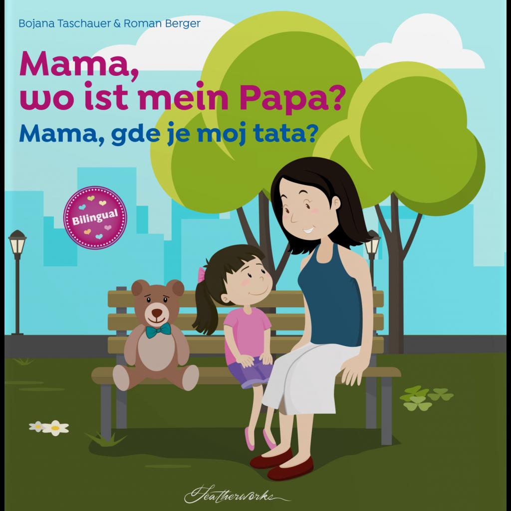 Mama, wo ist mein Papa?  Mama, gde je moj tata?