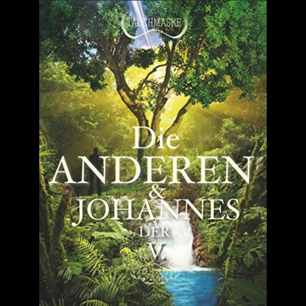 Die Anderen & Johannes der V - Online Buchhandlung Autorenhilfe